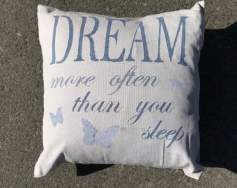 16x16 Throw Pillow Cover Dream More Often Than You Sleep Butterflies