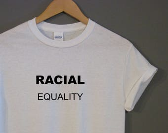 NEW** Racial Equality T-Shirt Unisex Equal Rights Charlottesville Protest Anti Racism Black White Racism Sexual Equality NFL take a knee