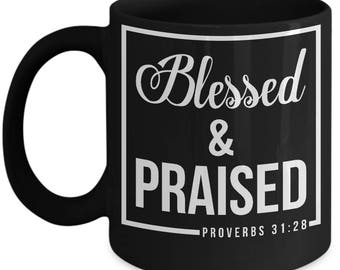 Inspirational Blessed & Praised Coffee Mug-Christian- Gifts