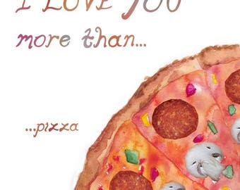 I love you more than pizza, romance, relationships, Valentine's Day