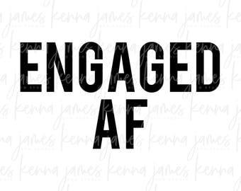 Engaged AF svg | Engaged svg | Couple svg | Unisex svg | SVG | DXF | jpg | cut file