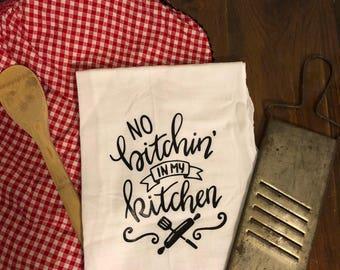 No Bi**hin in my Kitchen Flour Sack Towel
