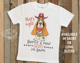 That's Right There's A New Sheriff In Town Kids Shirt, Funny Kids Shirt, Dog Kids Shirt, Cute Animals Kids Shirt, Boho Kids Shirt - T358T