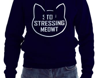 Stop Stressing Meowt Love Cats Hoodie