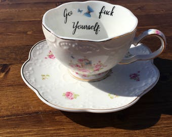 Go Fuck Yourself vulgar tea cup with coordinating Heifer saucer