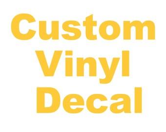 Custom Vinyl Decals (Message me first)
