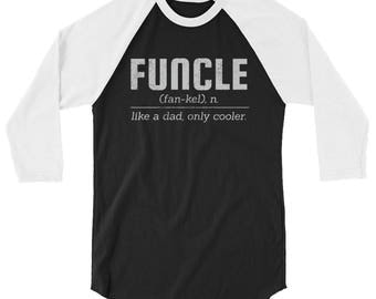 Funcle Definition Shirt // Like A Dad Only Cooler Shirt // Funny Uncle Shirt // Uncle Gift Shirt // Fun Uncle 3/4 Sleeve Raglan Shirt