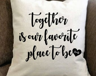 Together Is Our Favorite Place To Be Pillow- personalized pillow, wedding, monogrammed pillow, personalized pillow cover, throw pillow