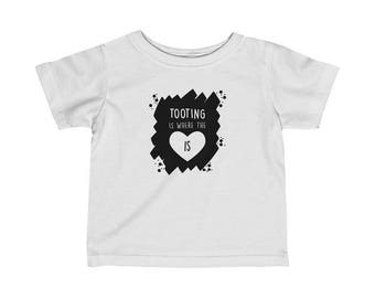 Tooting Is Where The Heart Is Infant T-Shirt
