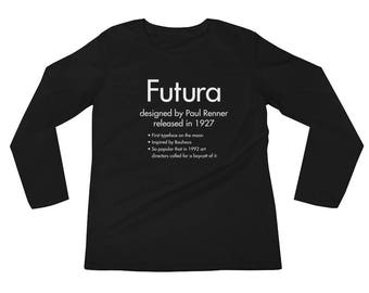 Futura Font Typeface Graphic Designer Long Sleeves