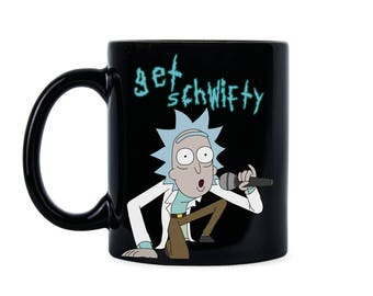 Schwifty Things Gift Schwifty Things Rick Morty Mug Cup Get Schwifty Rick Get Schwifty Cup Get Schwifty Gift Get Schwifty Morty Get Schwifty