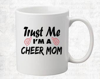 Trust Me I'm A Cheer Mom Mug Coffee Mug Gift Occupation Mug Funny Gift Coffee Mug