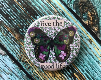 Live the Good Life 2.25 inch Button