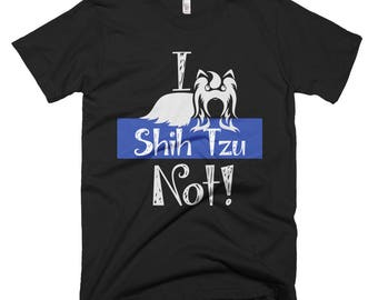 I Shih Tzu Not Funny T-Shirt