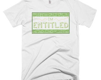 I'm Entitled Funny Short-Sleeve T-Shirt