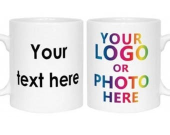CUSTOM MUGS - Add Your Text, Photo, or Logo