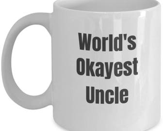 Funny Uncle Coffee Mug - World's Okayest Uncle
