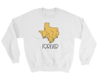 TEXAS QUESO FOREVER Sweatshirt