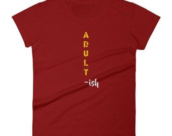 Adultish Tshirt Women's short sleeve t-shirt