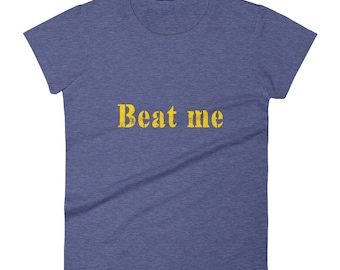 Beat_me Tshirt Women's short sleeve t-shirt