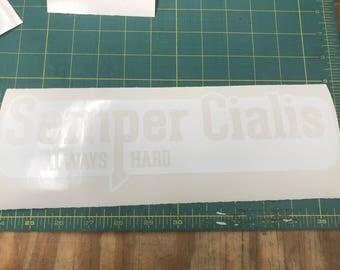 Semper Cialis  --  15 Year Indoor / Outdoor Custom Vinyl Decal