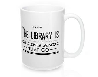 The Library Is Calling And I Must Go // Librarian // English Teacher Gift