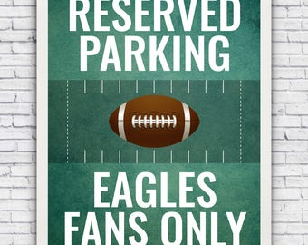 Reserved Parking for Eagles Fans Only - football art print (w/ optional frame)