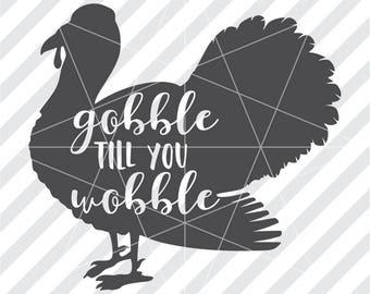 Gobble til you svg, Gobble til you dxf, Gobble svg, Gobble dxf,  You wobble svg, You wobble dxf, Gobble wobble svg, Gobble wobble dxf