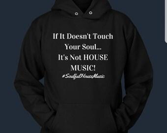 Soulful House Music Hoodie