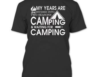 My Years Are Divided Into Two Seasons T Shirt, Camping T Shirt