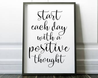 Start Each Day With A Positive Thought Printable Wall Art Print 8x10, Black and White, Inspirational, Motivational, Home Decor, Typography