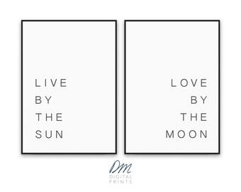 Live By The Sun, Love By The Moon, quote, poster, instant download, wall art, inspirational, printable, 5x7, 8x10, 8.5x11, 11x14, 20x30