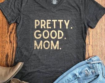 Pretty.Good.Mom. - Ladies - T-Shirt