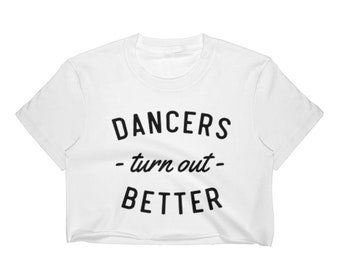 Dancers Turn Out Better Women's Crop Top