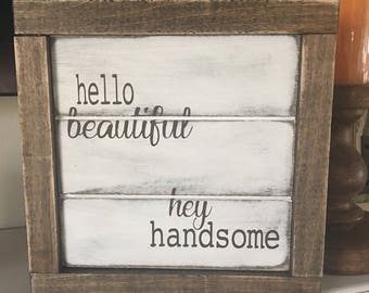 Hello Beautiful, Hey Handsome 8x8 Distressed Framed Sign