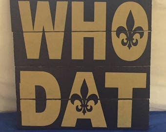 Rustic Who Dat Wooden Sign, Who Dat Nation, New Orlean Saints