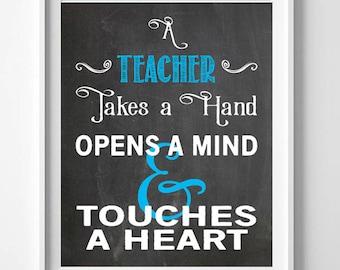 A Teacher Takes a Hand, Opens a Mind & Touches a Heart, Teacher Appreciation Design Wall Decor, Instant Download, diy, 8x10