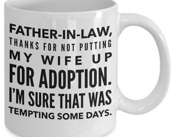 Funny Father In Law Gift - Father-In-Law Gifts - Father of the Bride Gift Wife's Father Father's Day - Ceramic Coffee Mug Tea Cup 11oz 15oz