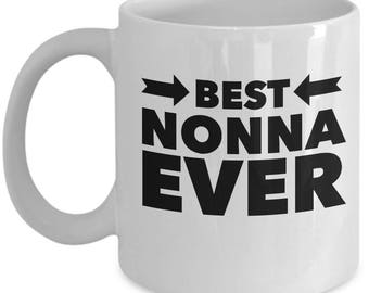 Nonna Gift - Funny Nonna Mug - Grandmother Grandma Birthday Valentine - Best Ever - Coffee Tea 11oz 15oz
