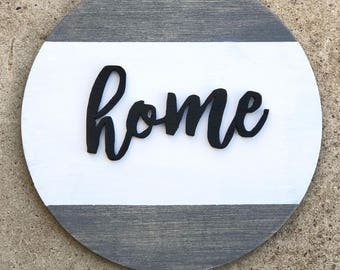 16inch round Home sign!