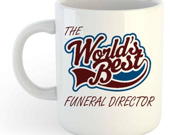 The Worlds Best Funeral Director Mug