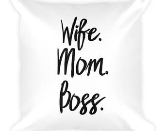 Wife Mom Boss Square Pillow