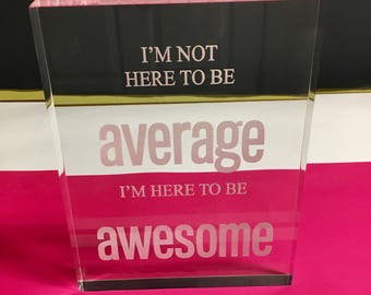 "Whimsical Plaque - ""Average - ""Awesome"""