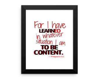 FOR I have learned in whatever situation I am to be content - Framed photo