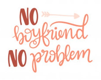 No Boyfriend-No Problem DECAL
