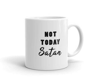 Not Today Satan Mug, Funny Saying Mug, Sassy Mug, Gifts for Friend, Gifts for Her