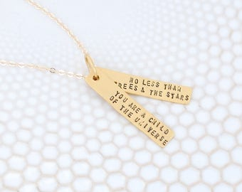 GOLD Inspirational quote You Are a Child of the Universe No Less Than the Trees and Stars artisan necklace by Chocolate and Steel