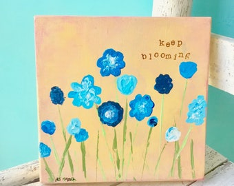 Original Abstract Flower Painting • Mixed Media Flower Art • Original painting • Field of Flowers • Bloom • keep blooming • Art on Wood