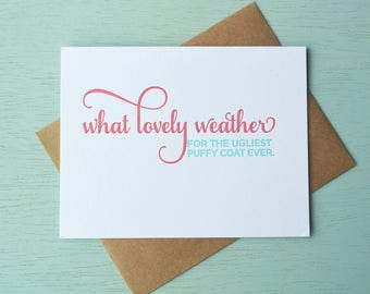 Letterpress Holiday Card - What Lovely Weather for the Ugliest Puffy Coat Ever - NQH-170