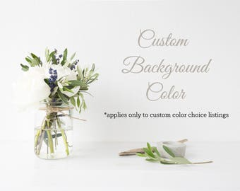 Custom Color Background for any Custom Color Choice Listing in my shop l Custom Print or Printable l Customized l Personalized Art Print